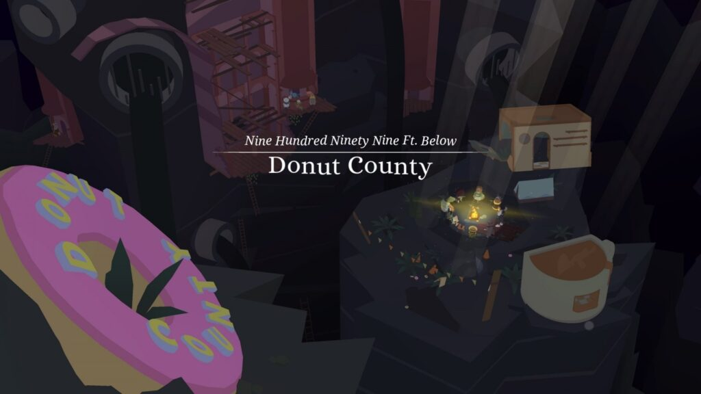 Donut County nine hundred and ninety nine feet below